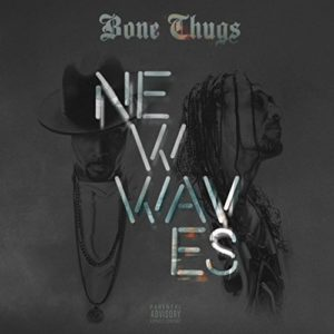 bone thugs-n-harmony new waves