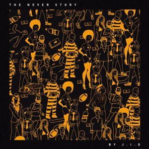 J.I.D. The Never Story