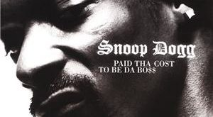 snoop dogg paid tha cost to be da boss